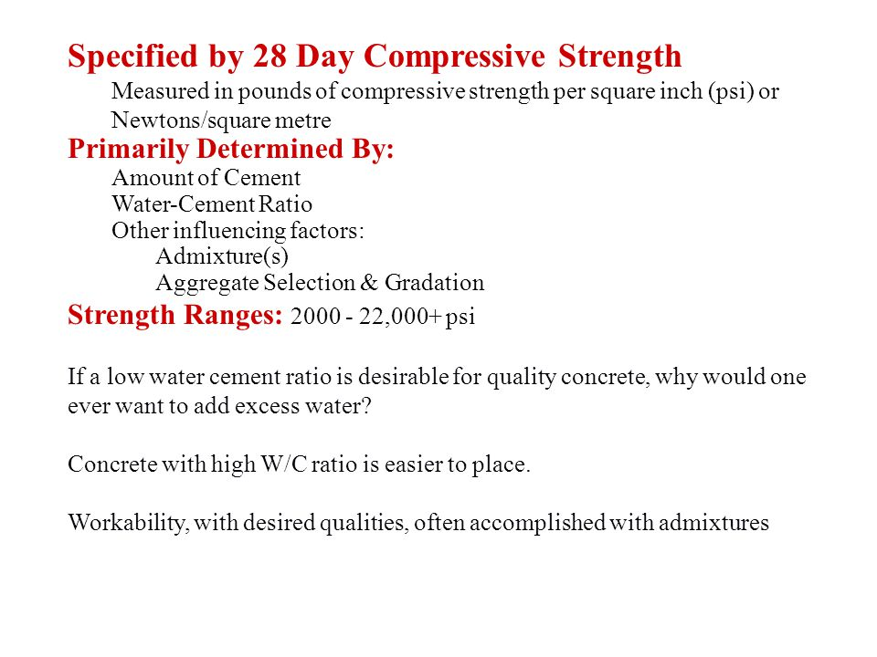 Specified by 28 Day Compressive Strength
