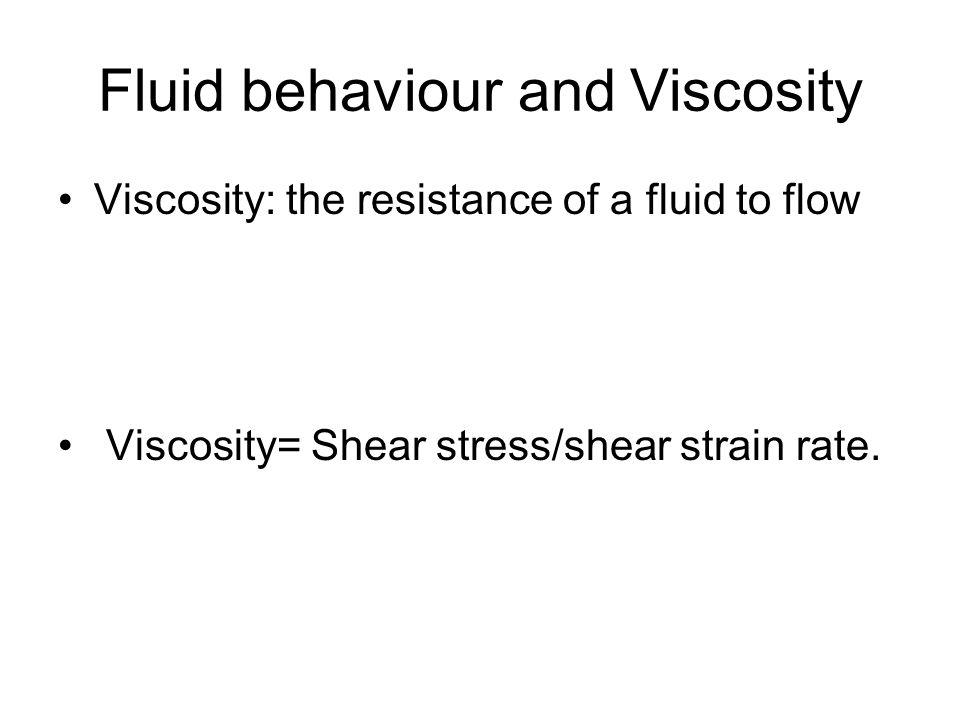 Fluid behaviour and Viscosity
