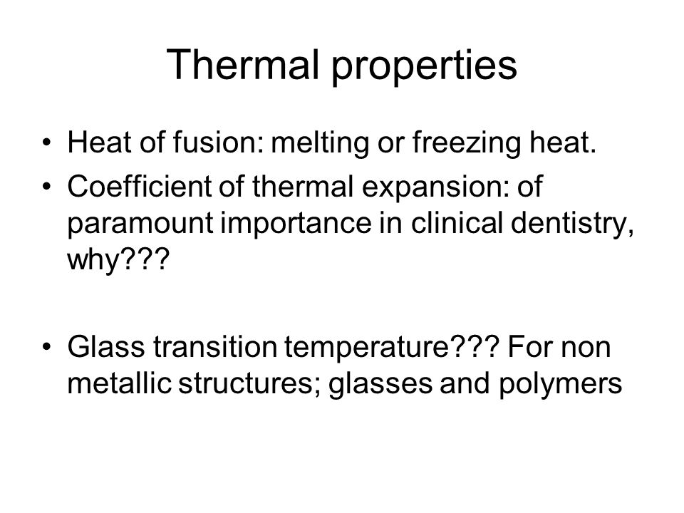 Thermal properties Heat of fusion: melting or freezing heat.