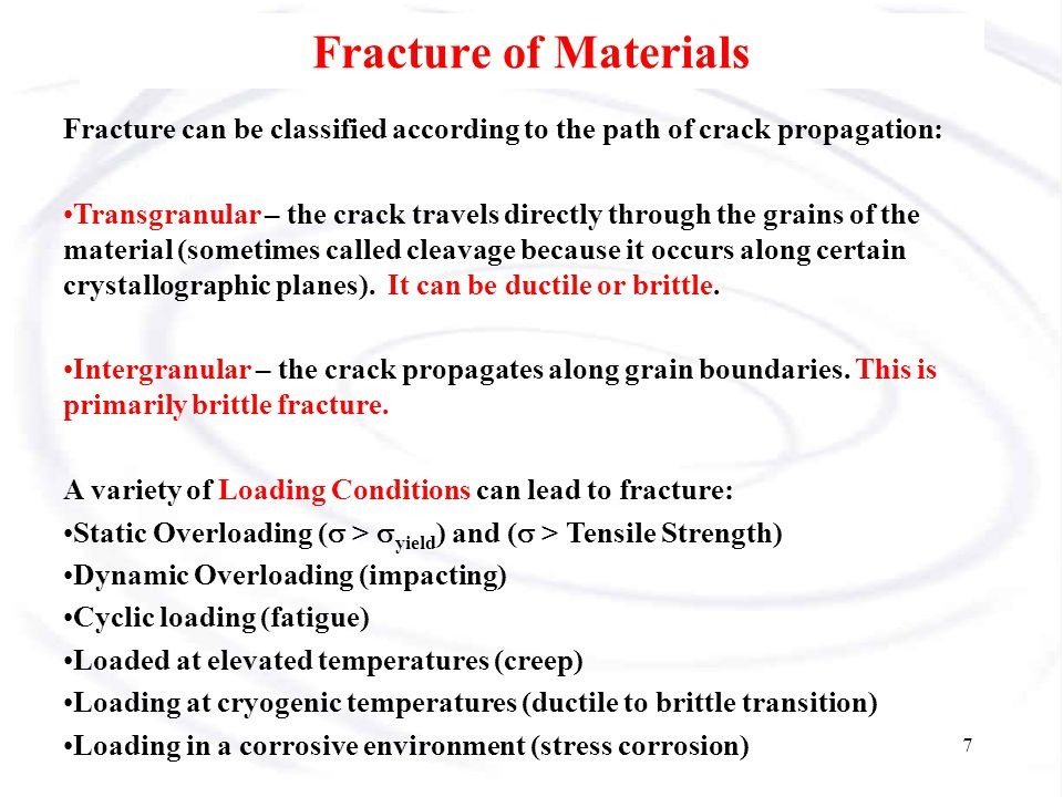 Fracture of Materials Fracture can be classified according to the path of crack propagation: