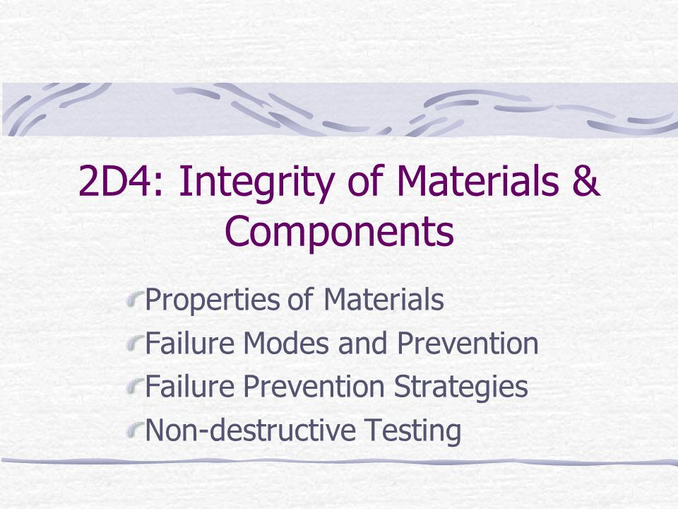 2D4: Integrity of Materials & Components
