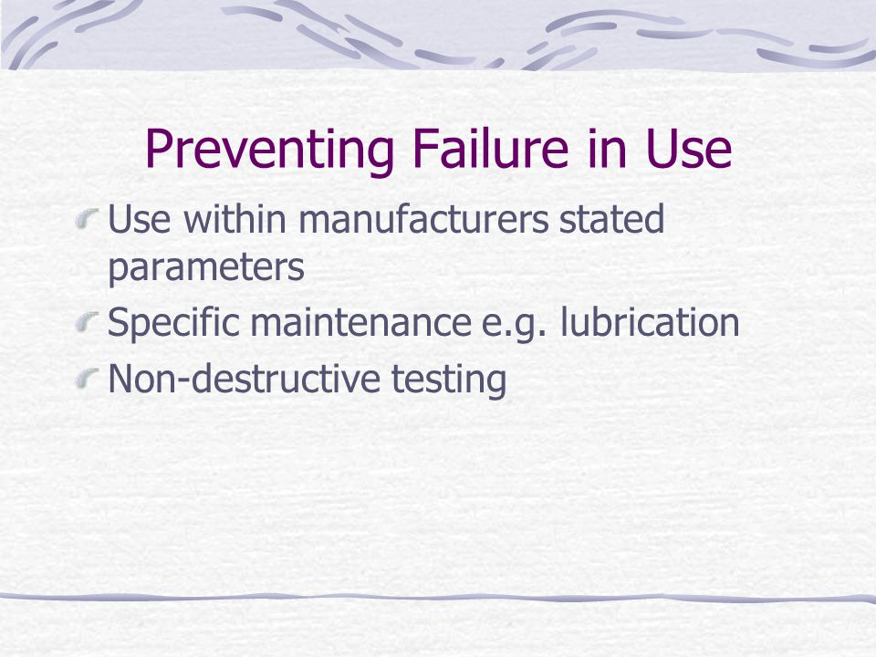 Preventing Failure in Use