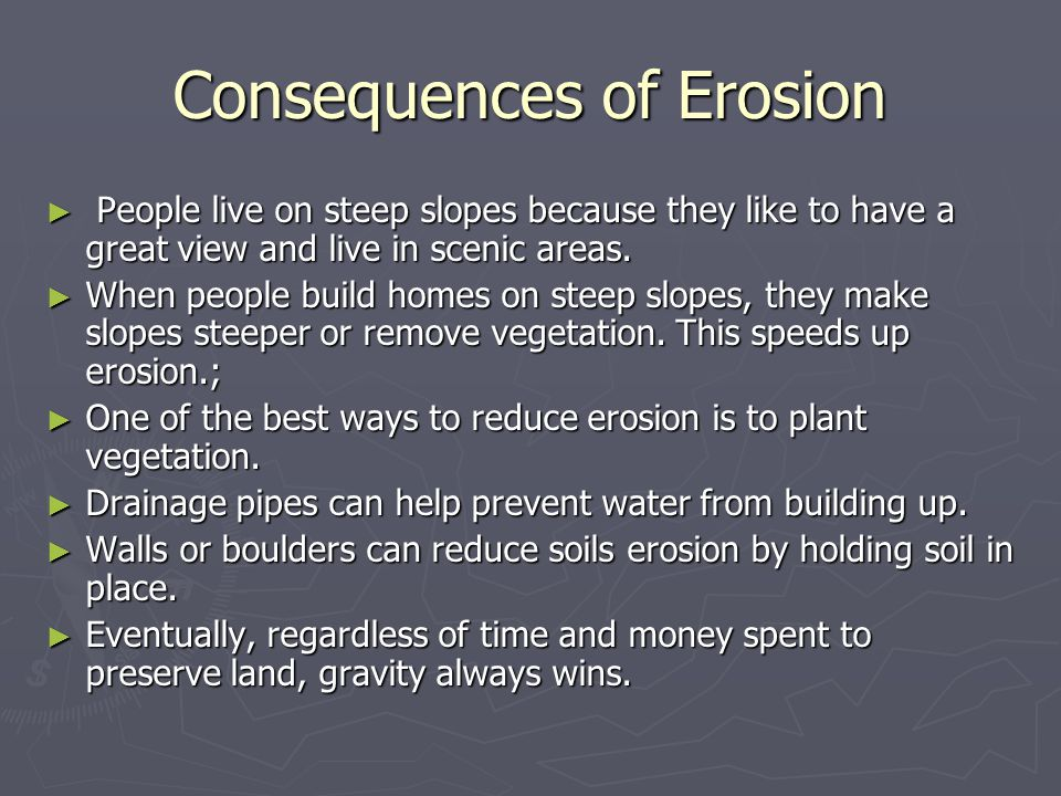 Consequences of Erosion