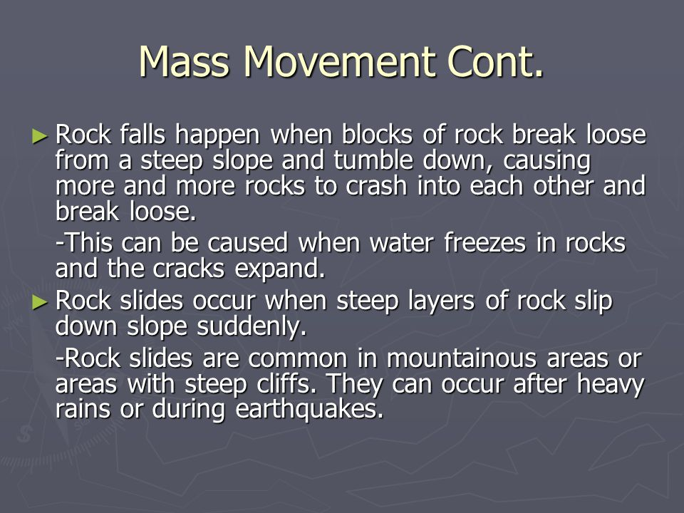 Mass Movement Cont.