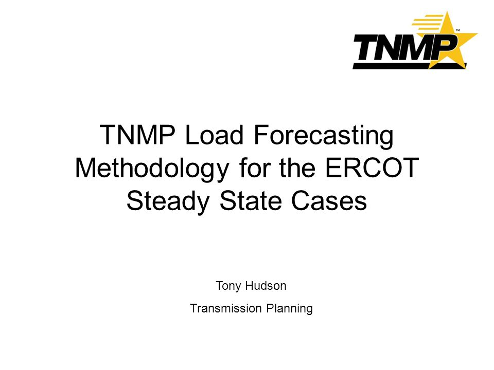 TNMP Load Forecasting Methodology for the ERCOT Steady State Cases