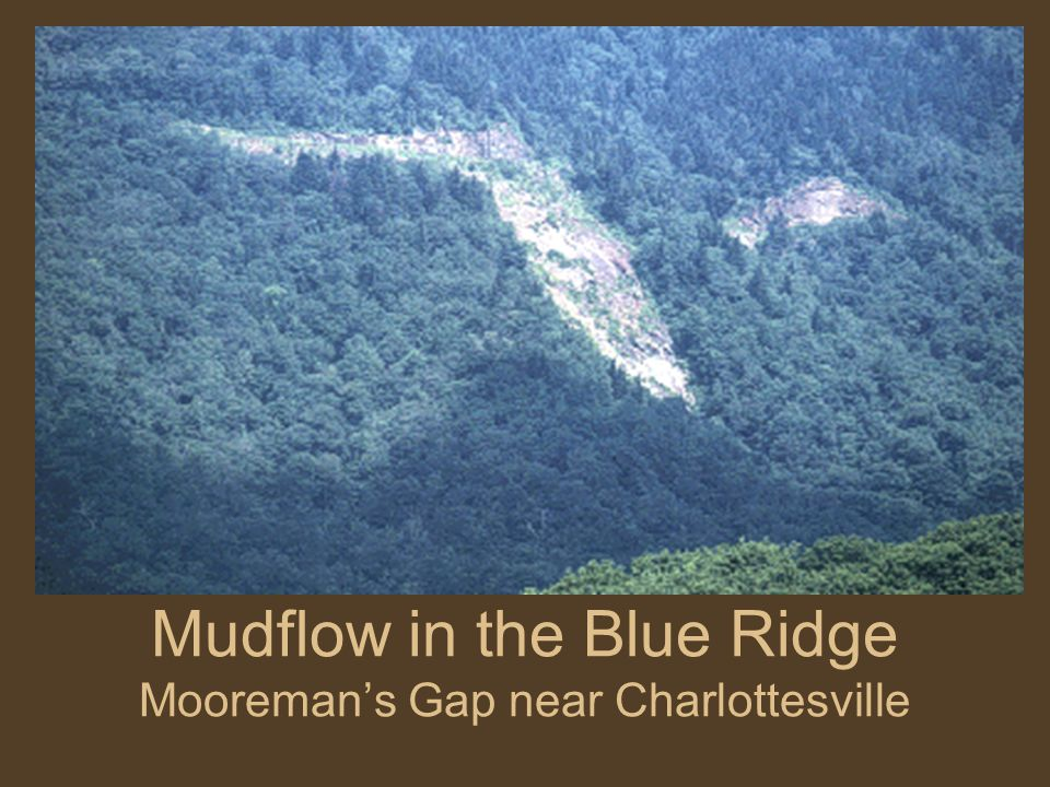 Mudflow in the Blue Ridge Mooreman's Gap near Charlottesville