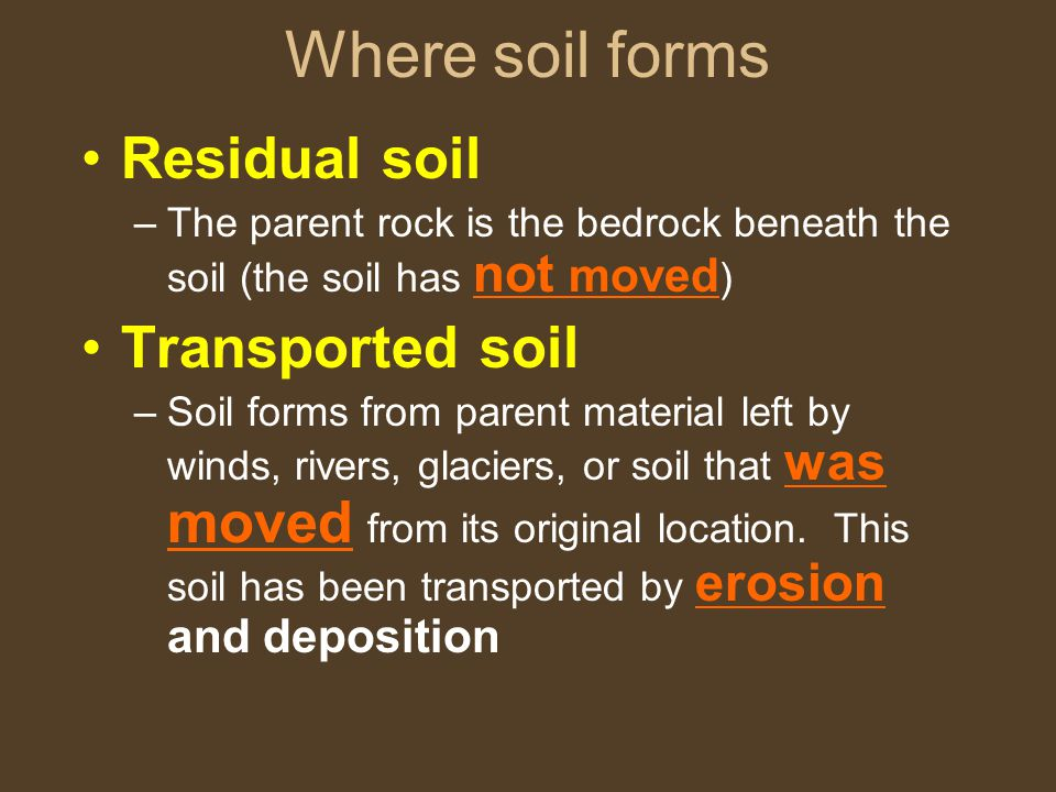 Where soil forms Residual soil Transported soil