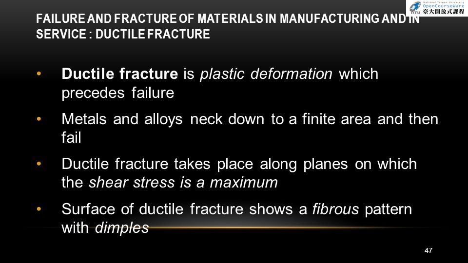 Ductile fracture is plastic deformation which precedes failure