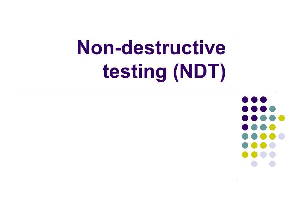 Non-destructive testing (NDT)