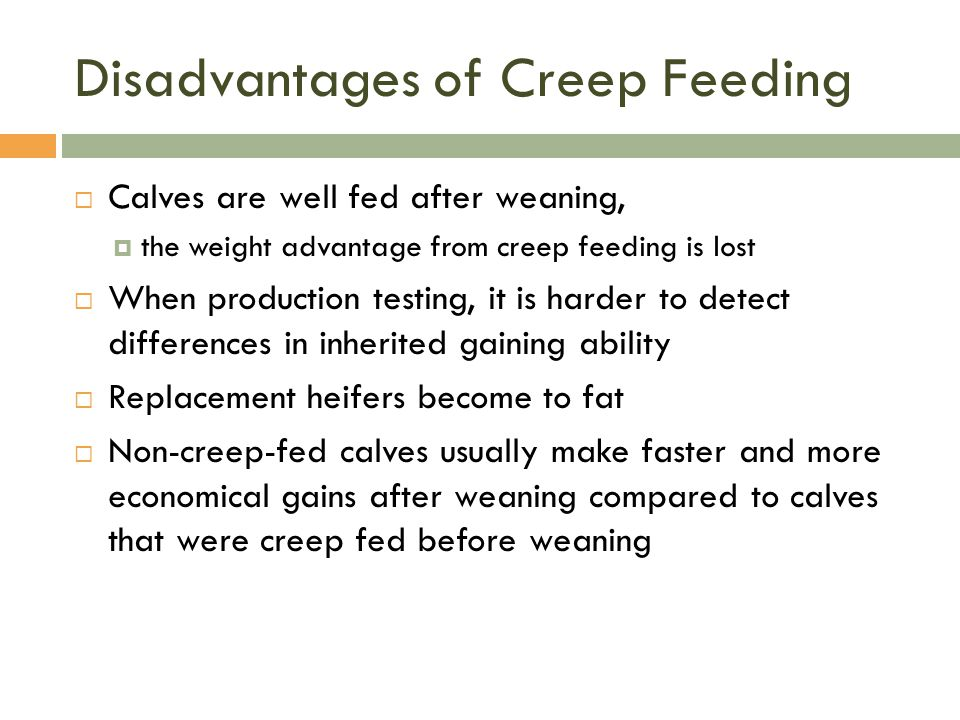 Disadvantages of Creep Feeding