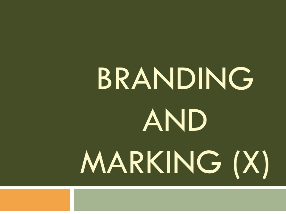 Branding and Marking (X)