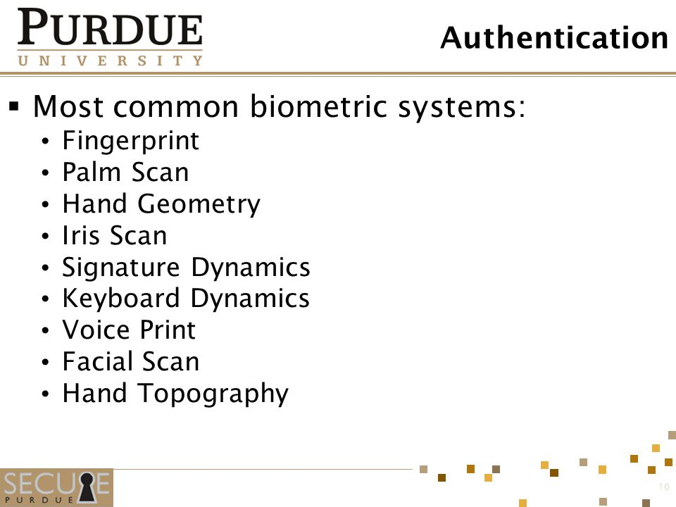 Most common biometric systems: