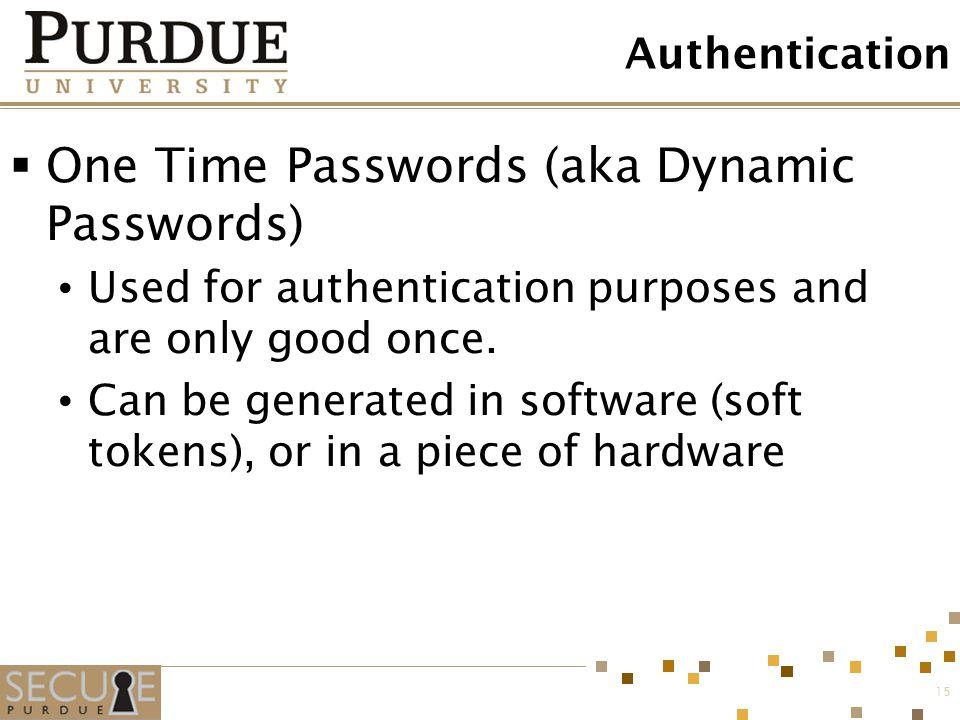 One Time Passwords (aka Dynamic Passwords)