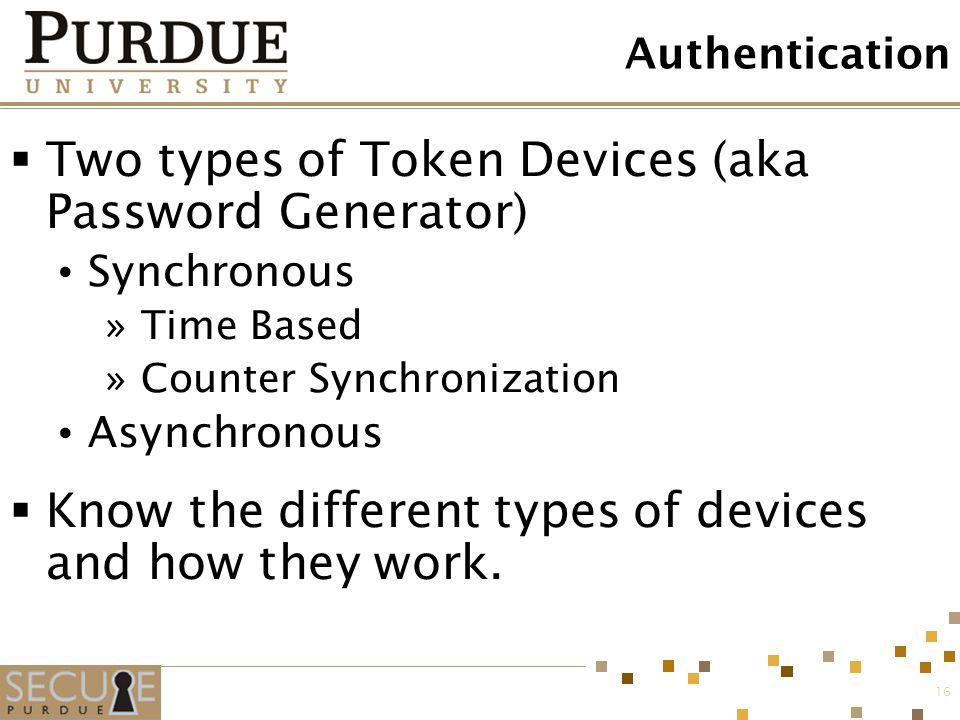 Two types of Token Devices (aka Password Generator)