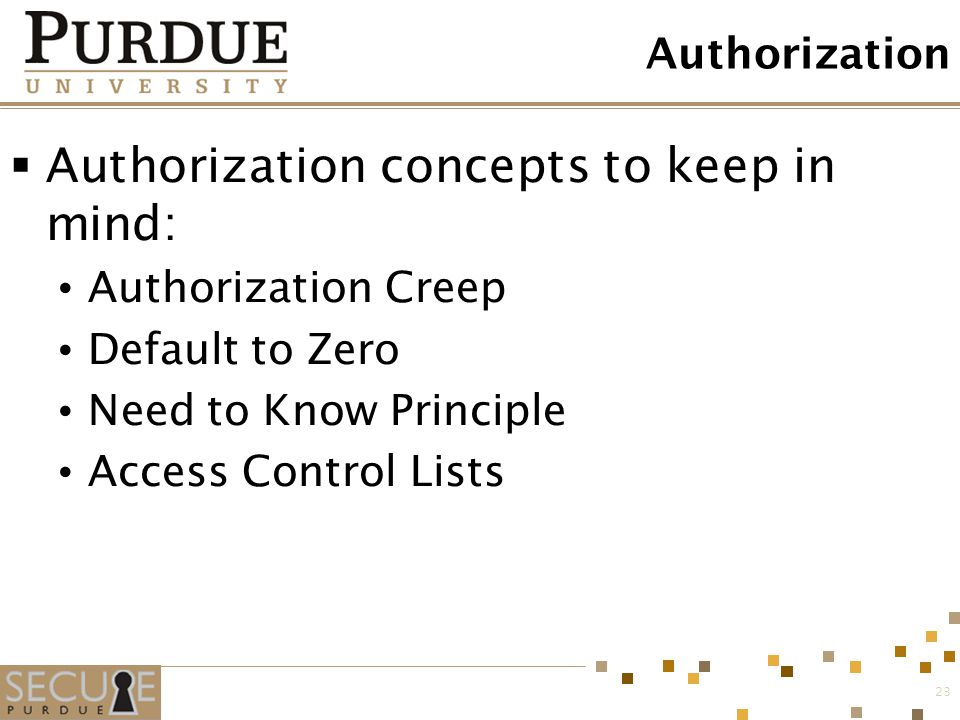 Authorization concepts to keep in mind: