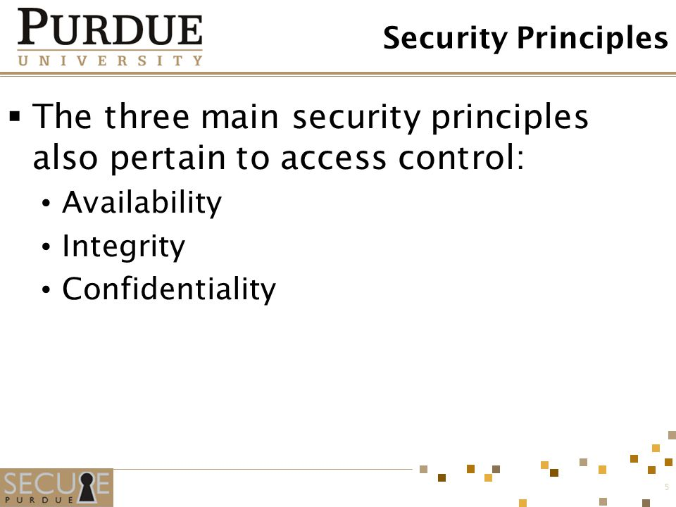 The three main security principles also pertain to access control: