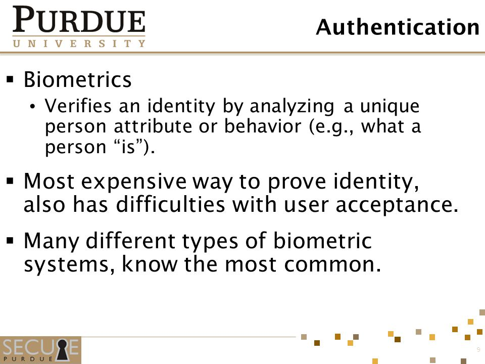 Many different types of biometric systems, know the most common.