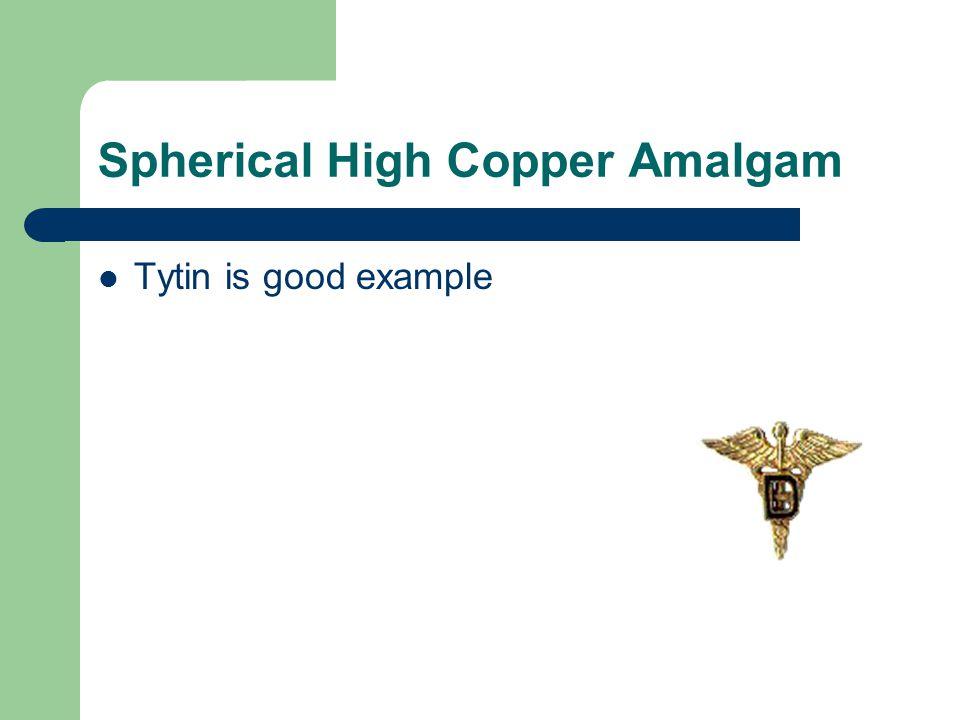 Spherical High Copper Amalgam