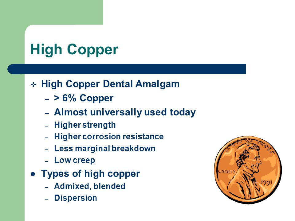 High Copper High Copper Dental Amalgam > 6% Copper