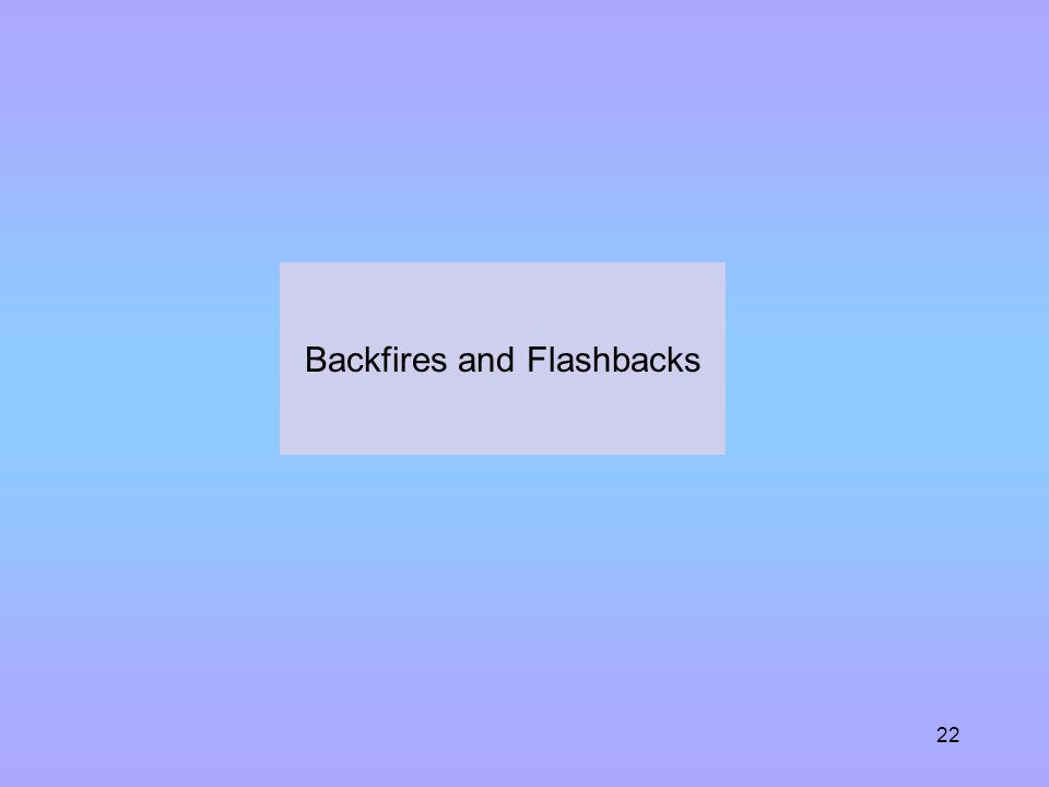 Backfires and Flashbacks