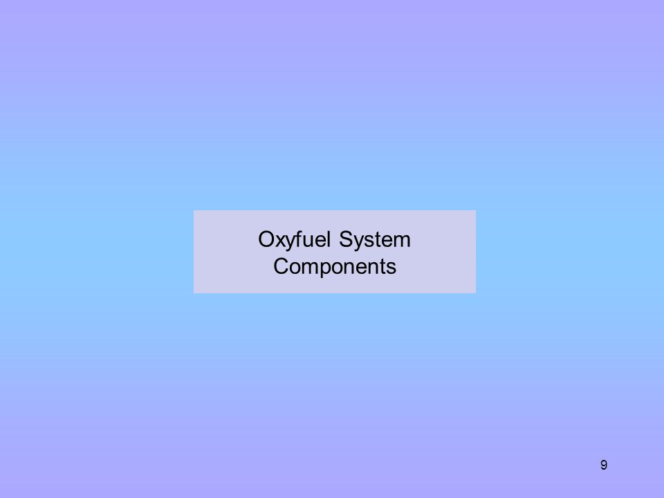 Oxyfuel System Components