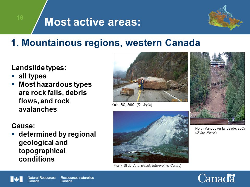 Most active areas: 1. Mountainous regions, western Canada