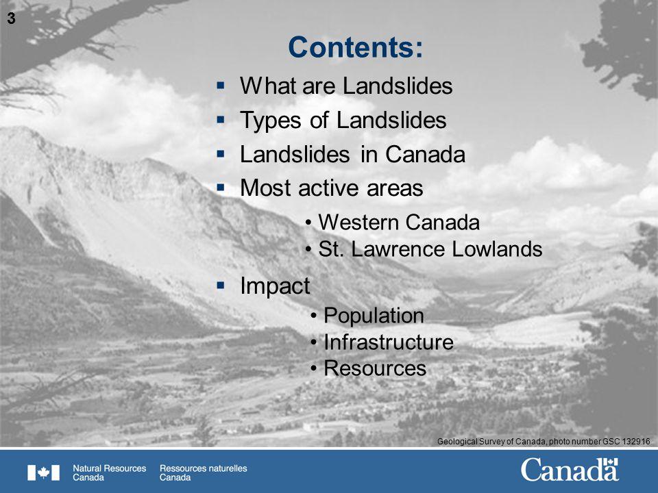 Contents: What are Landslides Types of Landslides Landslides in Canada