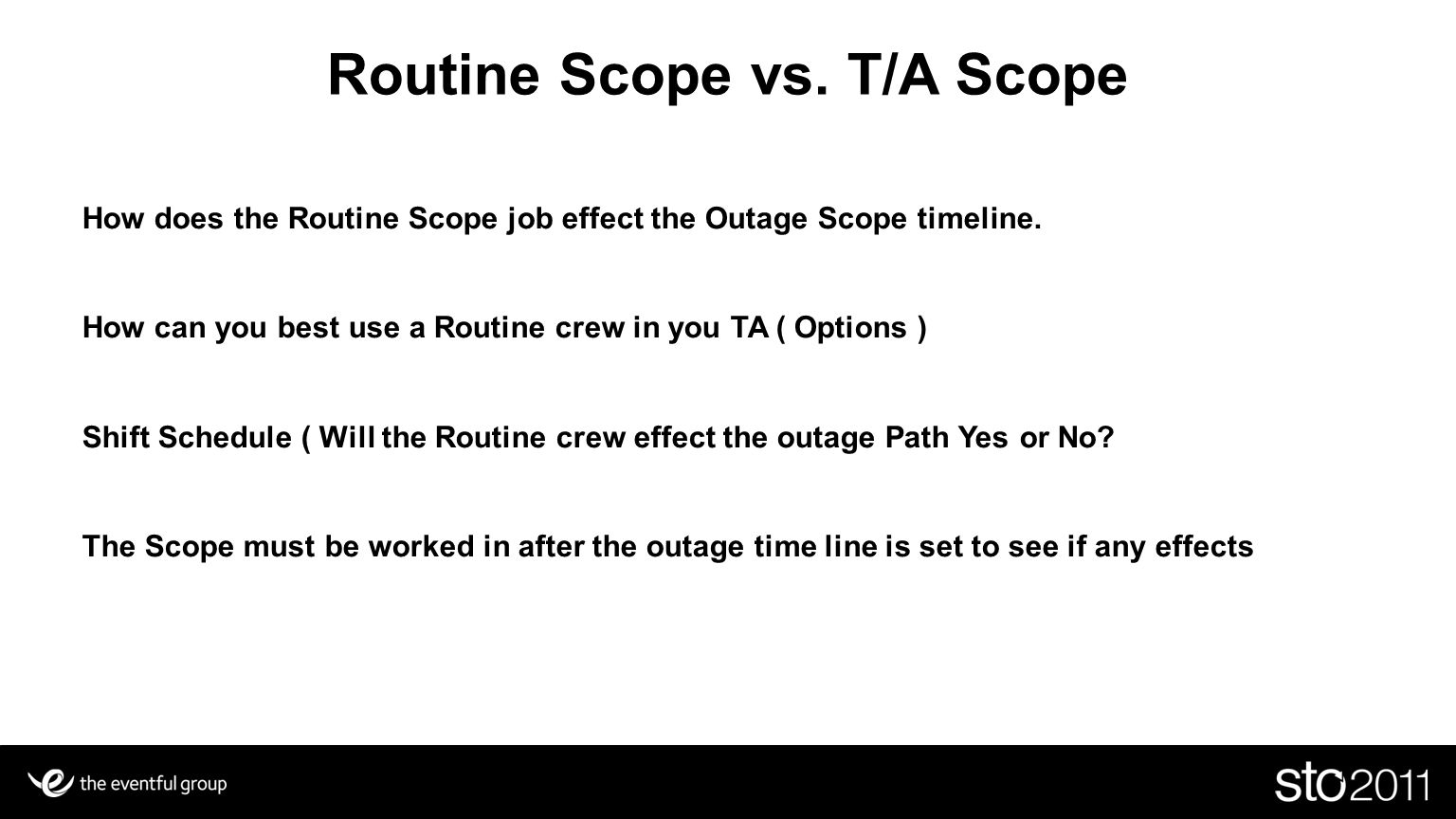 Routine Scope vs. T/A Scope