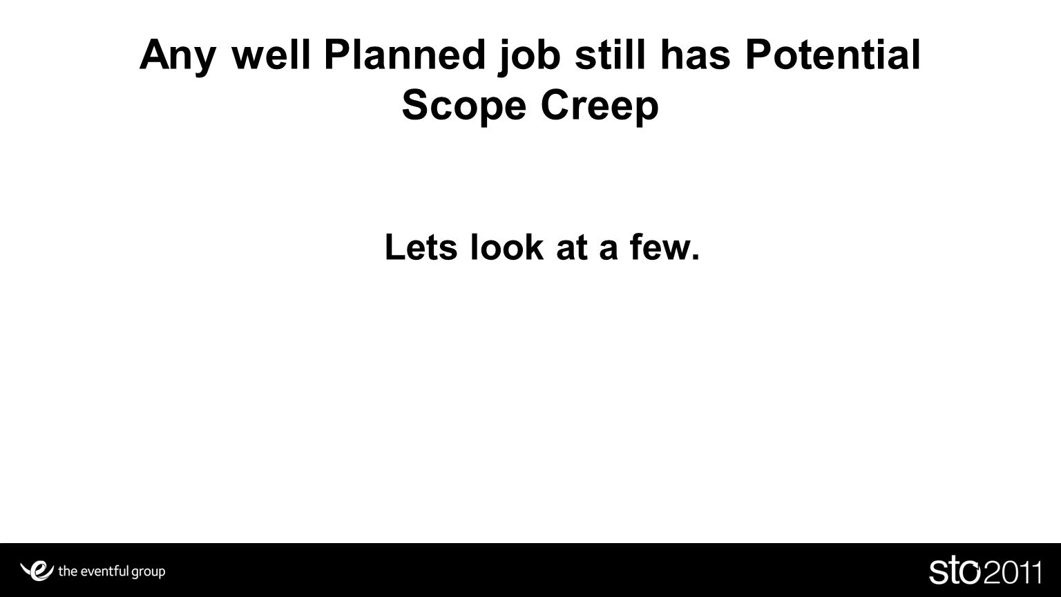 Any well Planned job still has Potential Scope Creep