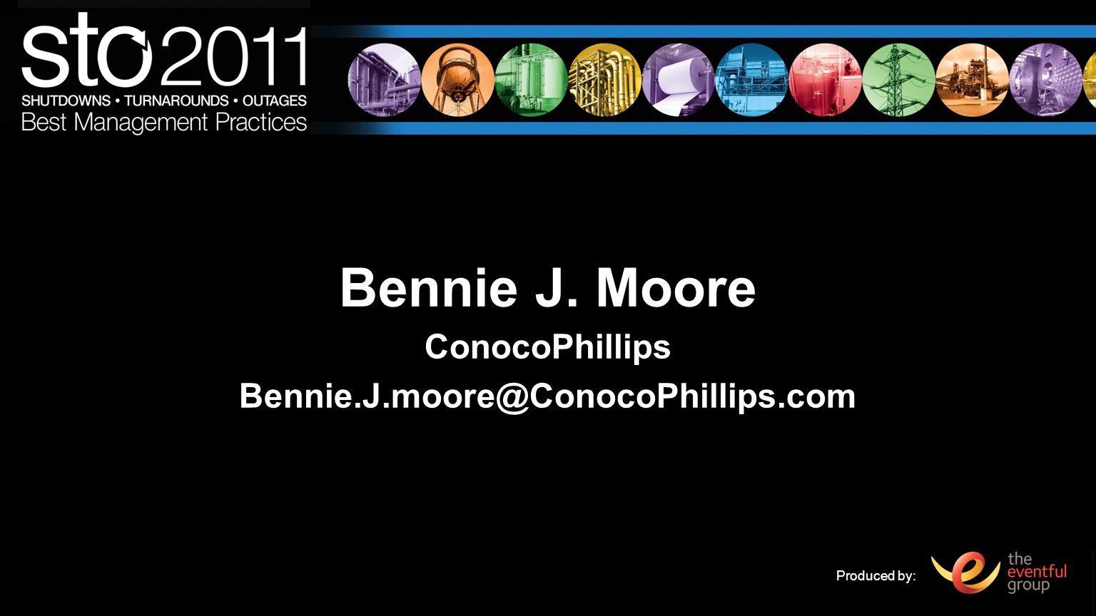 Bennie J. Moore ConocoPhillips Bennie.J.moore@ConocoPhillips.com