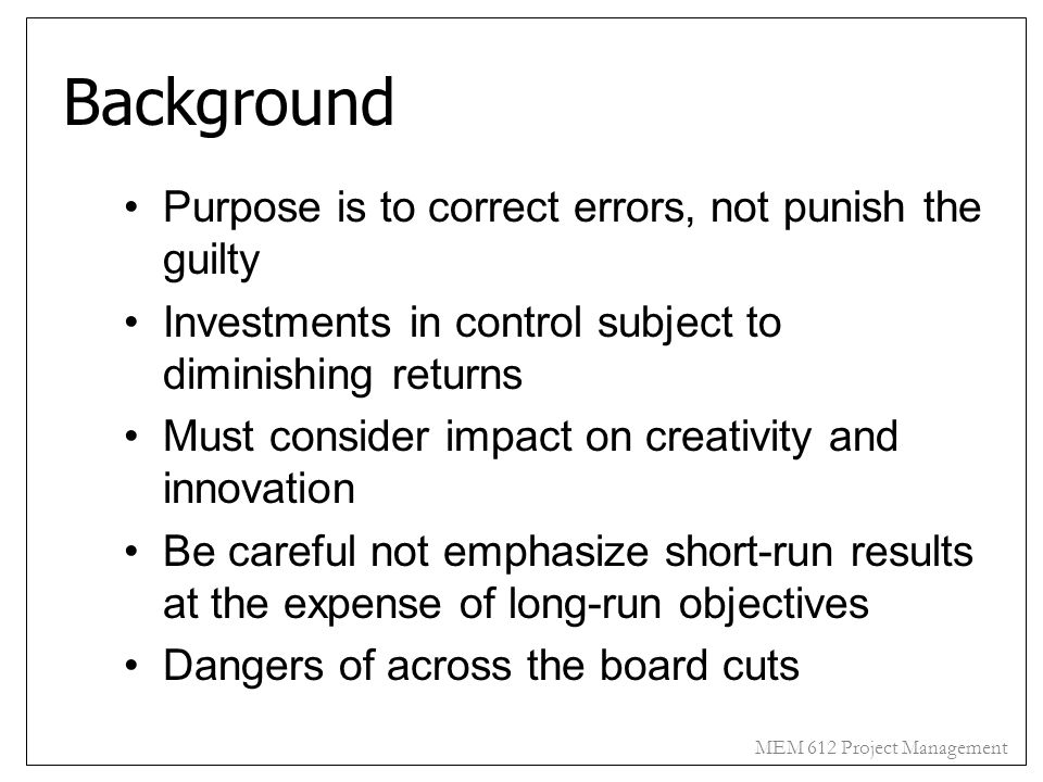 Background Purpose is to correct errors, not punish the guilty