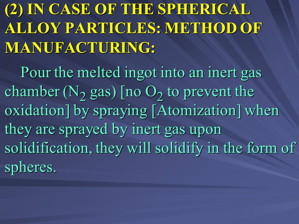 (2) IN CASE OF THE SPHERICAL ALLOY PARTICLES: METHOD OF MANUFACTURING: