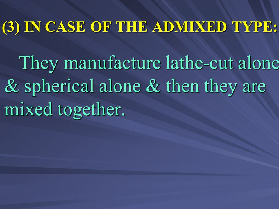 (3) IN CASE OF THE ADMIXED TYPE: