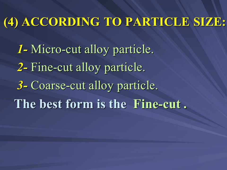 (4) ACCORDING TO PARTICLE SIZE: