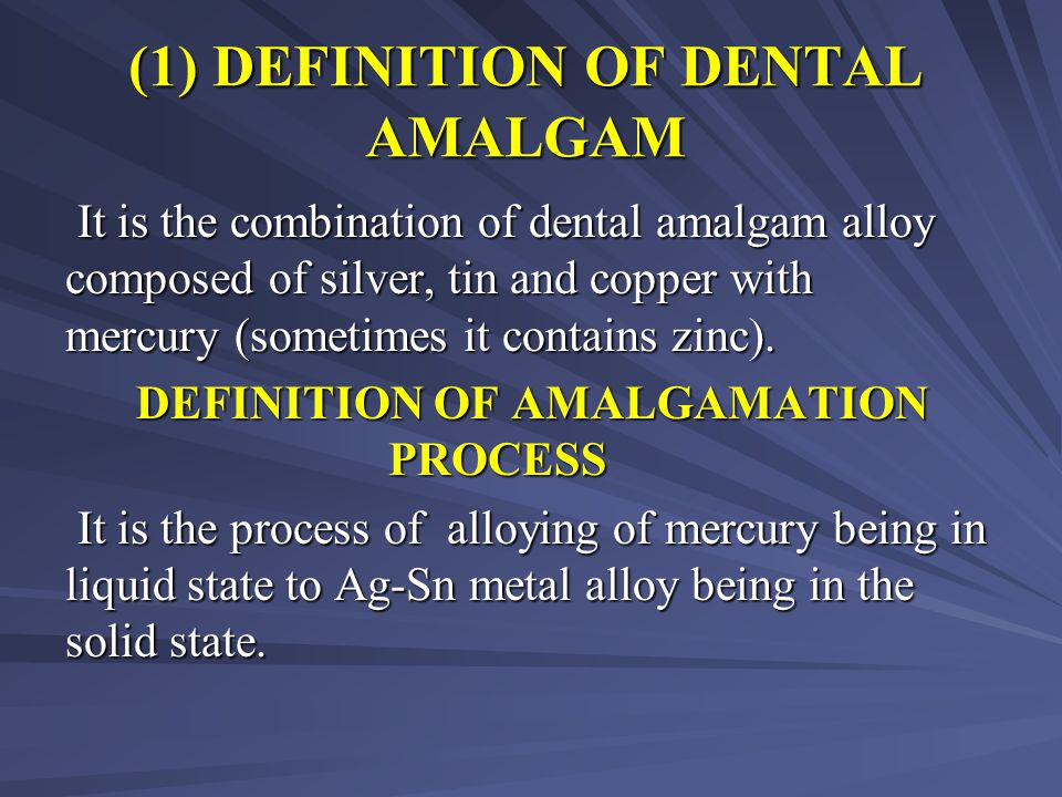 (1) DEFINITION OF DENTAL AMALGAM