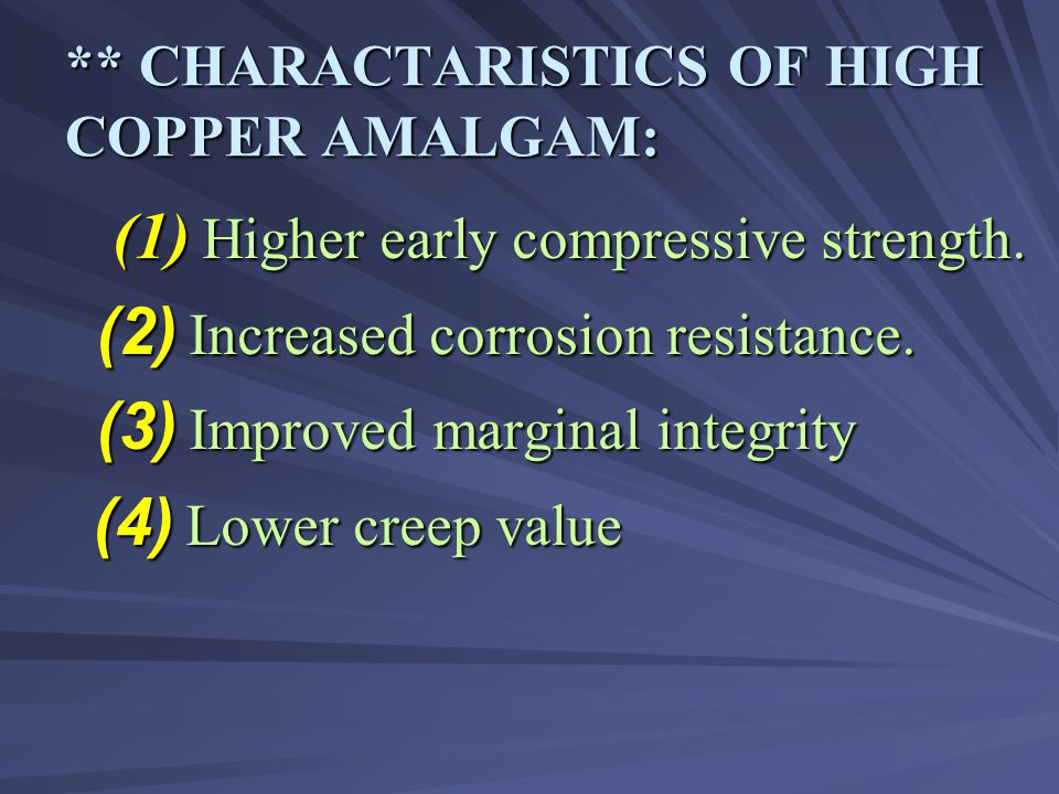 ** CHARACTARISTICS OF HIGH COPPER AMALGAM: