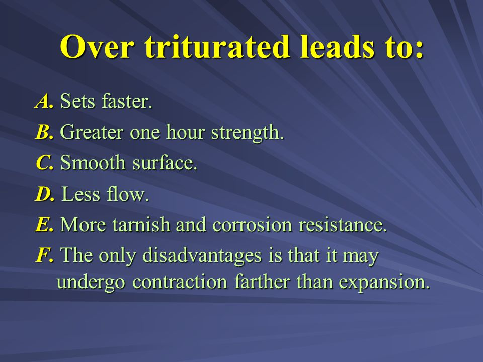 Over triturated leads to: