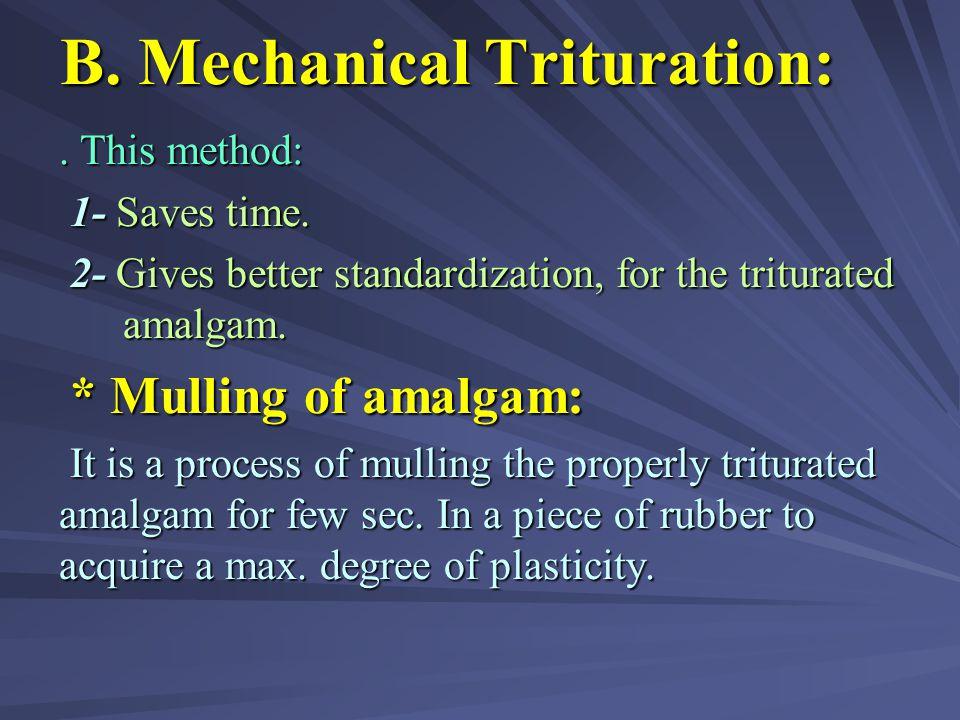B. Mechanical Trituration: