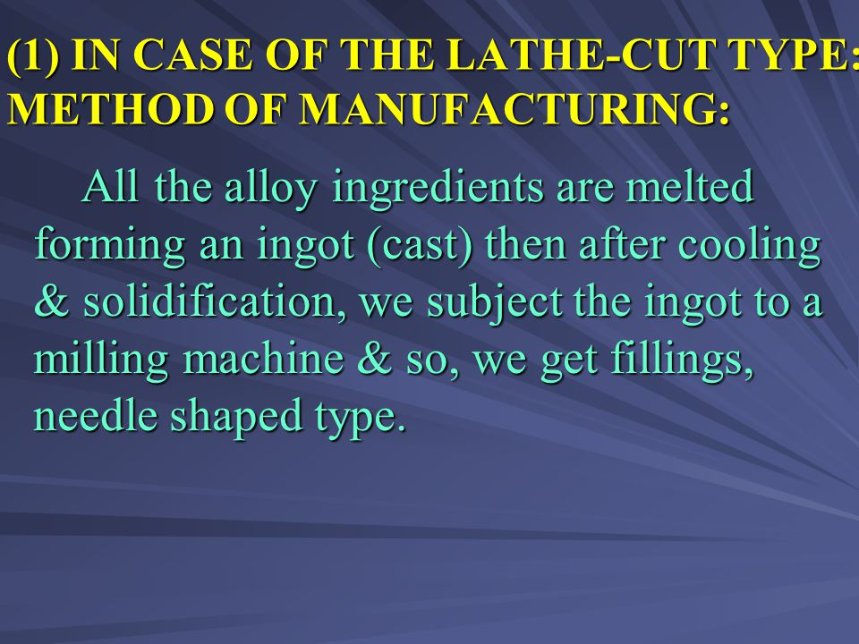 (1) IN CASE OF THE LATHE-CUT TYPE: METHOD OF MANUFACTURING: