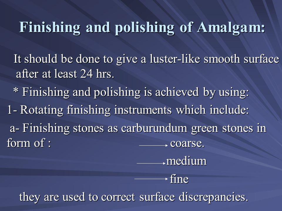 Finishing and polishing of Amalgam: