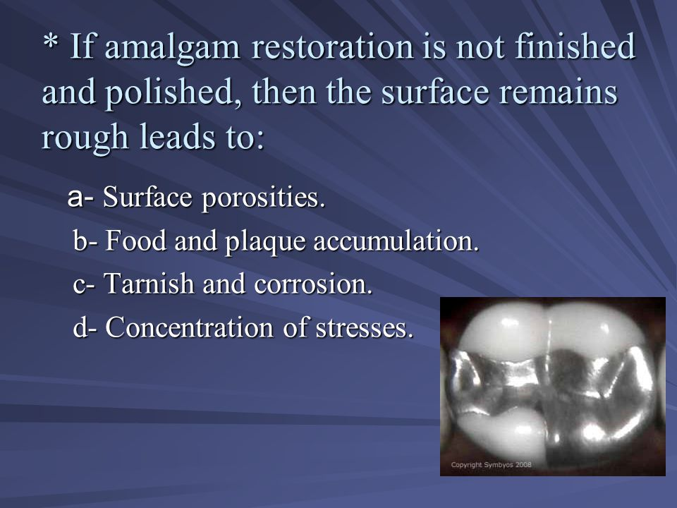 * If amalgam restoration is not finished and polished, then the surface remains rough leads to: