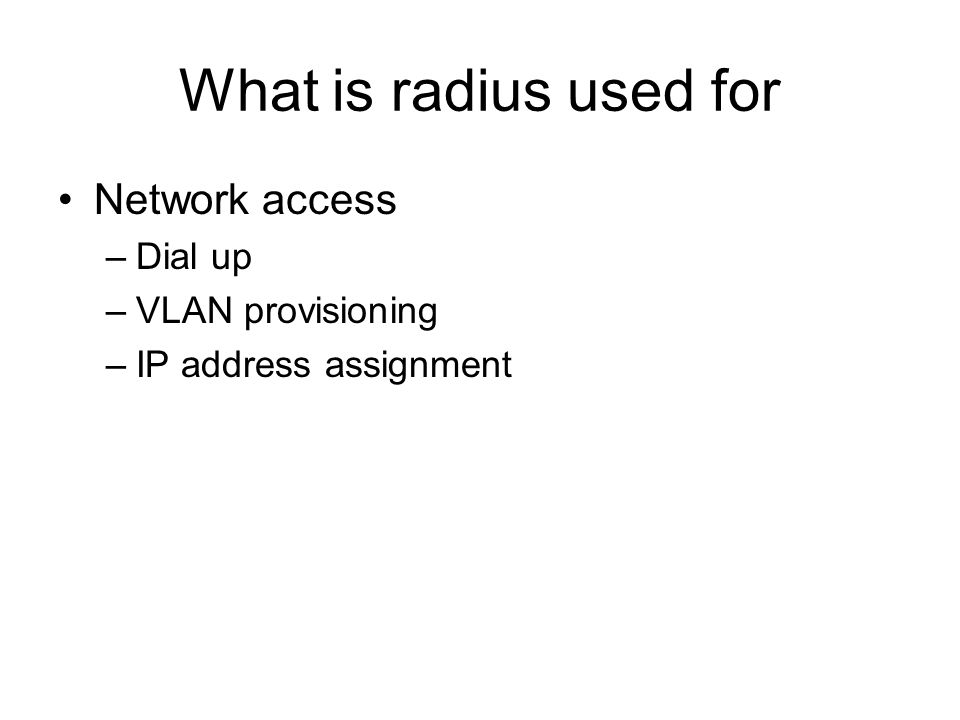 What is radius used for Network access Dial up VLAN provisioning