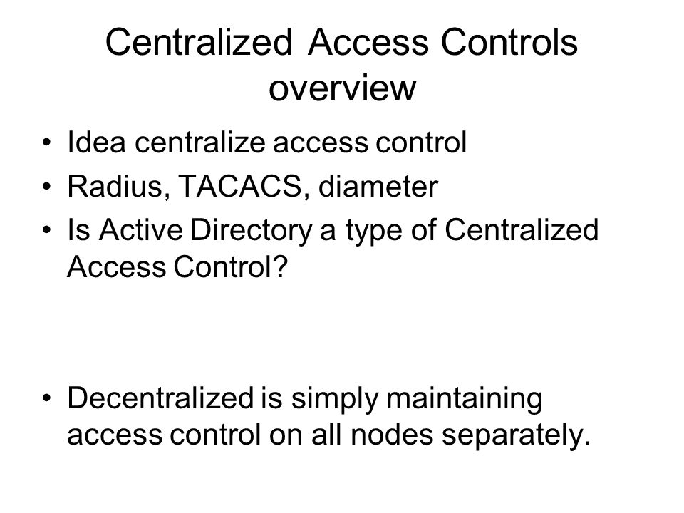 Centralized Access Controls overview