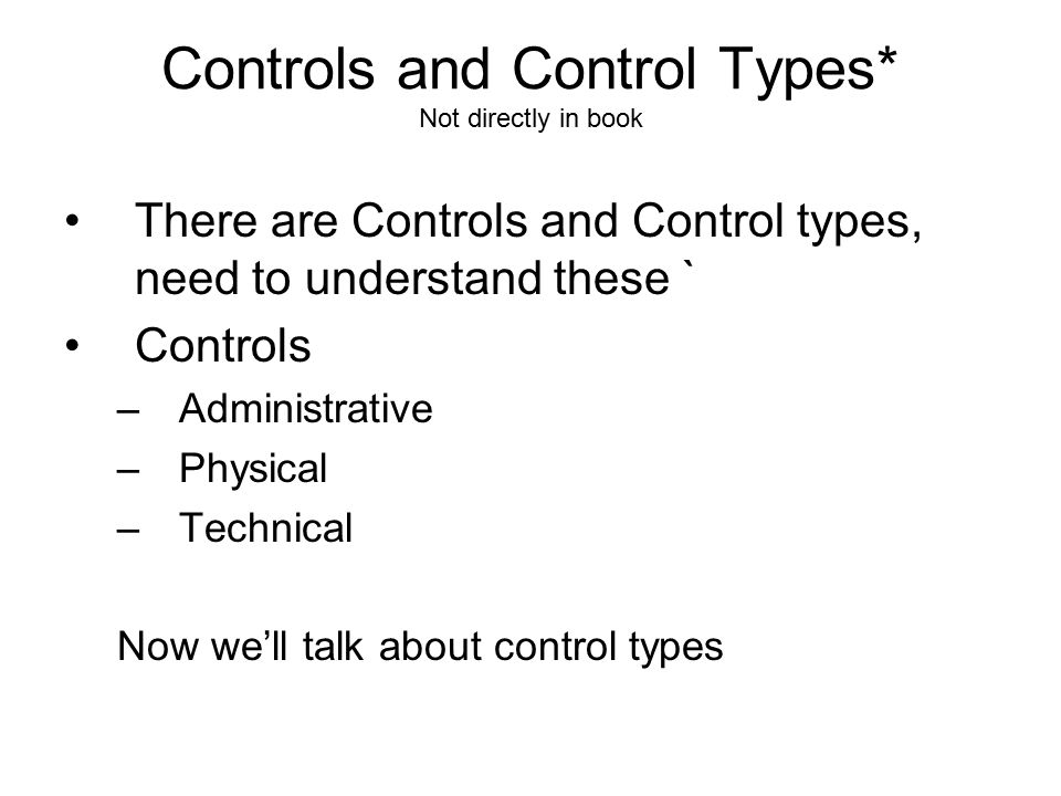 Controls and Control Types* Not directly in book