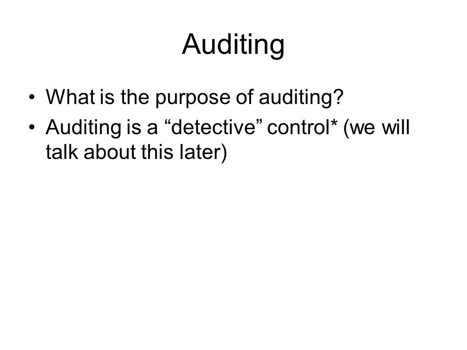 Auditing What is the purpose of auditing