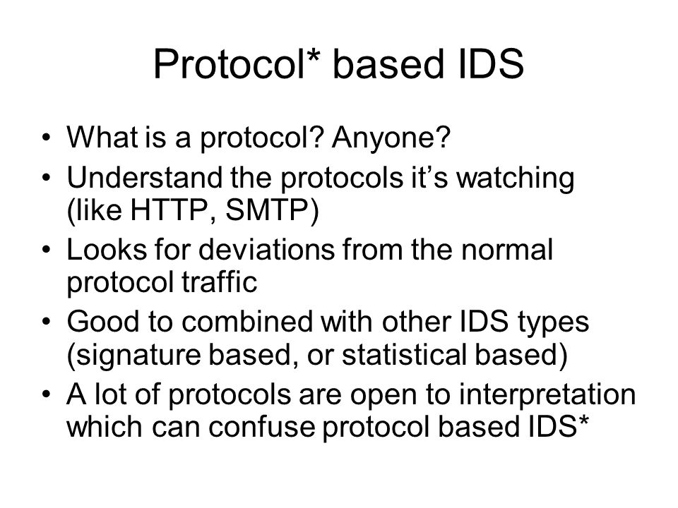 Protocol* based IDS What is a protocol Anyone