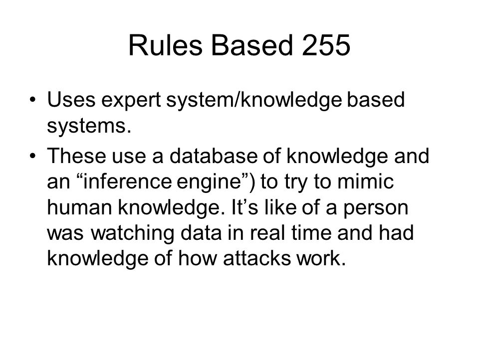 Rules Based 255 Uses expert system/knowledge based systems.