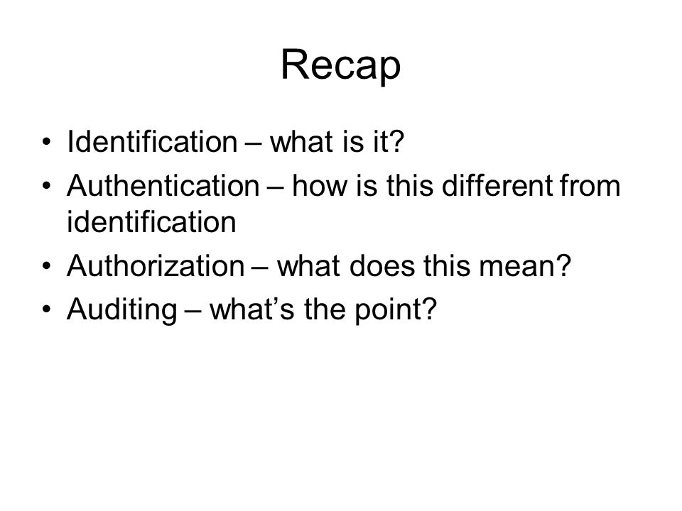 Recap Identification – what is it