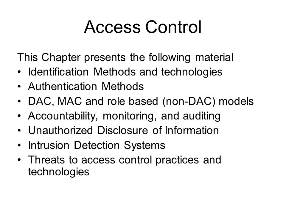 Access Control This Chapter presents the following material