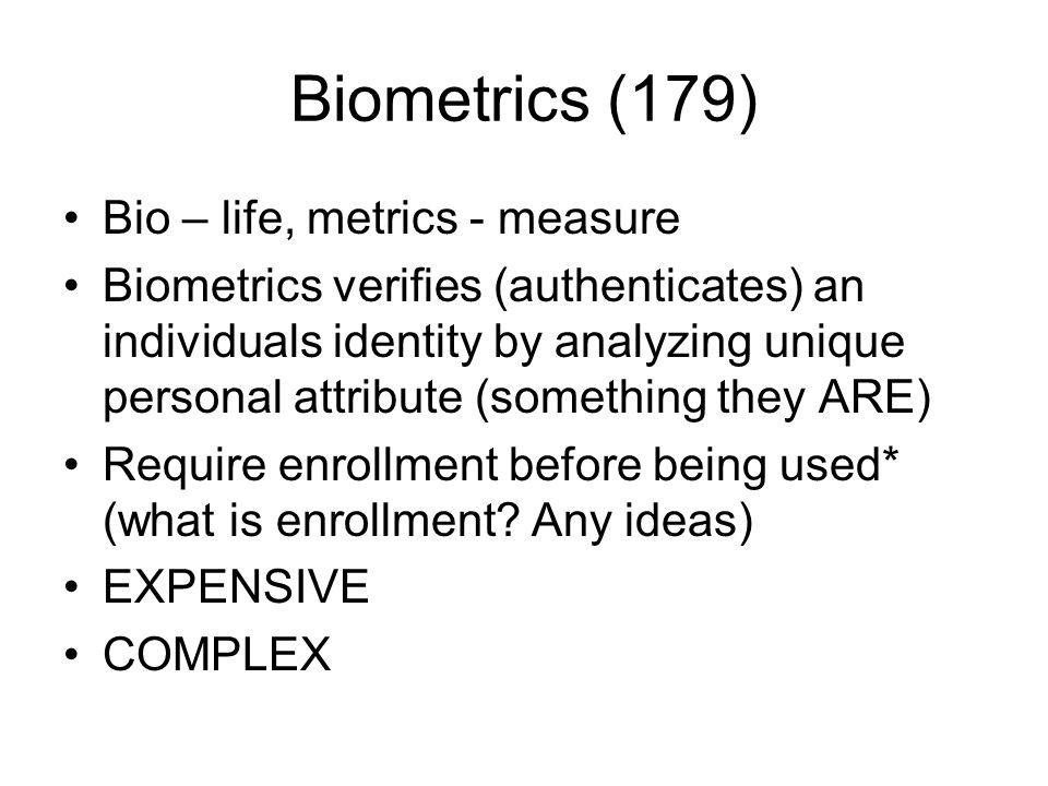 Biometrics (179) Bio – life, metrics - measure